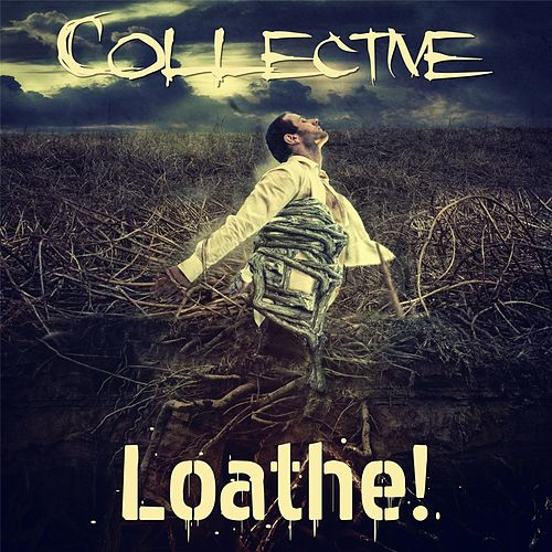 Loathe! by The Collective
