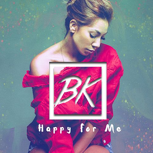 Happy for Me by Bridget Kelly