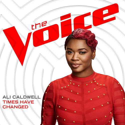 Times Have Changed (The Voice Performance) de Ali Caldwell