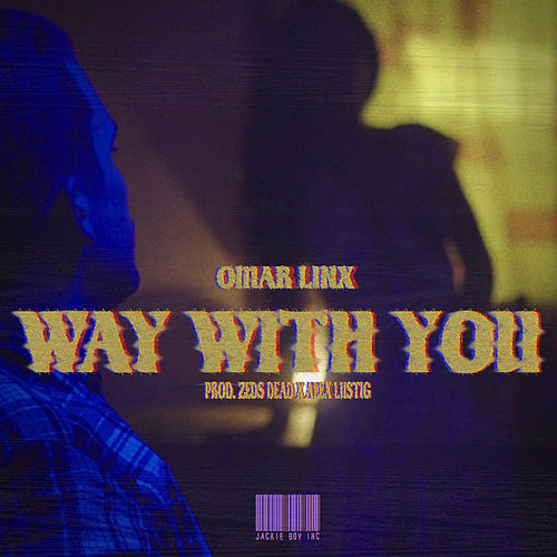 Way with You by Omar LinX