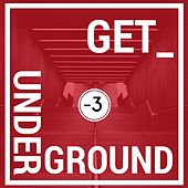 Get Underground (-3) by Various Artists