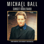 Michael Ball Sings Sunset Boulevard by Michael Ball
