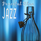 Peaceful Blue Jazz – Relaxing Music, Instrumental Jazz, Gentle Piano, Restful Sleep, Calm Down by Acoustic Hits