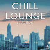 Chill Lounge Cocktail Bar by Various Artists