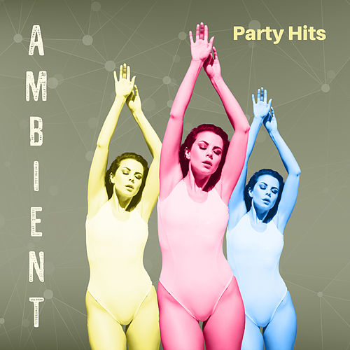Ambient Party Hits – Spanish Chill Out Music, Dance Hits, Relaxed Beats, Summer Party 2017 by Ibiza Dance Party