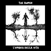 L'ombra Della Vita by Sniper