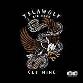 Get Mine by YelaWolf