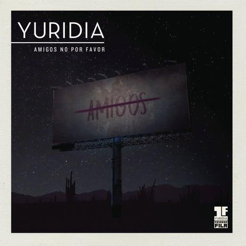 Amigos No por Favor (Primera Fila) (En Vivo) by Yuridia