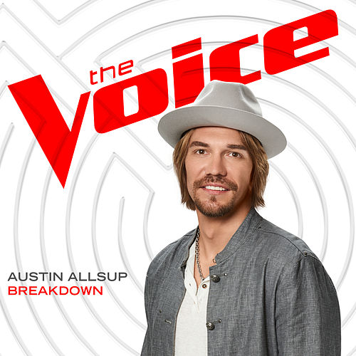 "Austin Allsup: ""Breakdown (The Voice Performance)"""