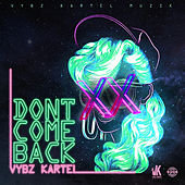 Don't Come Back by VYBZ Kartel
