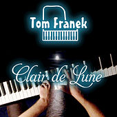 Clair De Lune by Tom Franek