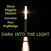 Dark Into The Light by Steve 'Miggedy' Maestro