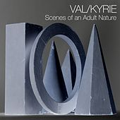 Scenes of an Adult Nature - EP by Valkyrie