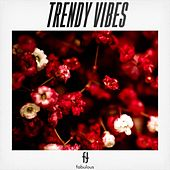 Trendy Vibes - EP by Various Artists