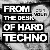 From The Desk Of Hard Techno, Vol.5 - EP by Various Artists
