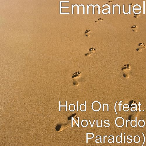 Hold On (feat. Novus Ordo Paradiso) by Emmanuel