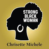 Strong Black Woman by Chrisette Michele