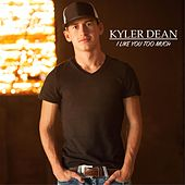 I Like You Too Much by Kyler Dean