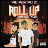 Roll Up (feat. Gavlyn & Charlie Gee) by Hazel