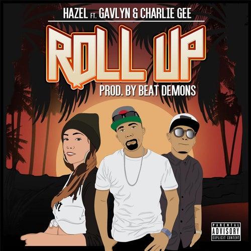 Roll Up (feat. Gavlyn & Charlie Gee) by Hazel
