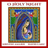 O Holy Night by Kristin Amarie
