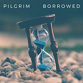 Borrowed by Pilgrim