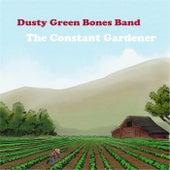 The Constant Gardener by Dusty Green Bones Band