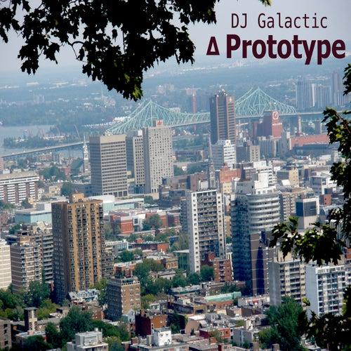 Prototype by DJ Galactic