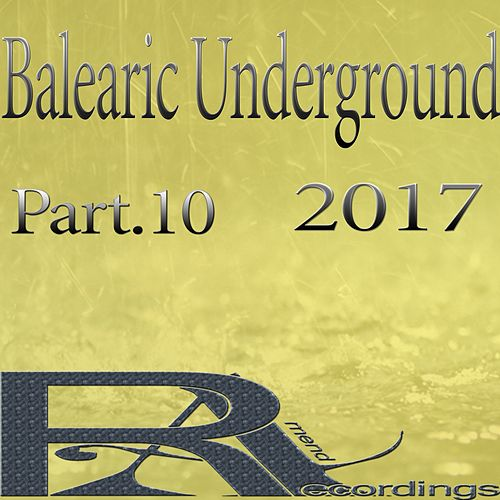 Balearic Underground 2017, Pt. 10 di Various