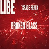 Broken Glass (Space Remix) by Libe