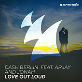 Love Out Loud by Dash Berlin