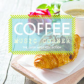 Coffee Music Corner: The Latin Music Collection by Various Artists