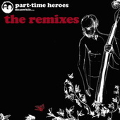 Play & Download Remixed by Part Time Heroes | Napster