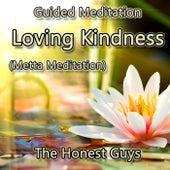 Guided Meditation: Loving Kindness (Metta Meditation) by The Honest Guys
