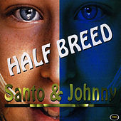 Play & Download Half Breed by Santo and Johnny | Napster