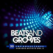 Beats And Grooves (30 Top House Tunes), Vol. 2 by Various Artists