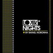 Lo kik Nights by Rafael Noronha by Various Artists
