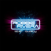 Play & Download Star Quality by Robbie Rivera | Napster
