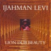 Lion Dub Beauty by Ijahman Levi