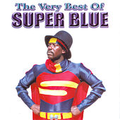The Very Best Of Super Blue by Super Blue