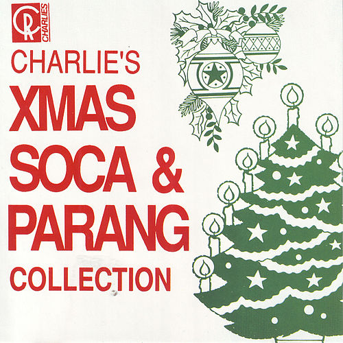 Charlie's Xmas Soca And Parang Collection by Various Artists