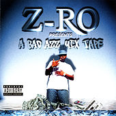 Play & Download A Bad Azz Mix Tape by Z-Ro | Napster