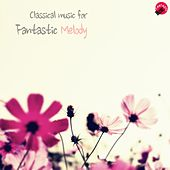 Classical music for Fantastic Melody by Fantastic classic