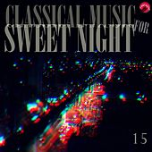 Classical music for sweet night 15 by Sweet Classic