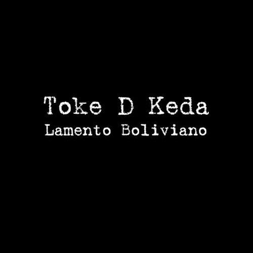 Play & Download Lamento Boliviano by Toke D Keda | Napster