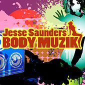 Play & Download Body Muzik by Jesse Saunders | Napster