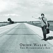 The Hitchhiker's Son by Orion Walsh