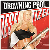 Desensitized by Drowning Pool