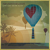 Play & Download Live Like We're Alive by Nevertheless | Napster
