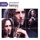 Playlist: The Very Best Of Kenny G by Kenny G
